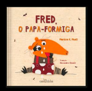 Fred-papa-formiga_carochinha